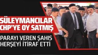 Süleymancılar CHP'ye parayla oy sattı!