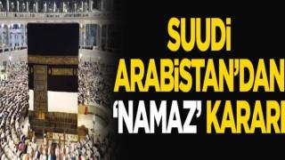 Suudi Arabistan'dan 'namaz' kararı