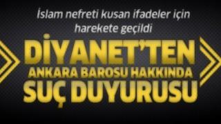 Diyanet'ten Ankara Barosu yöneticileri hakkında suç duyurusu