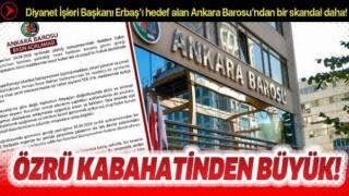 Hakkında soruşturma başlatılan Ankara Barosu'ndan bir skandal açıklama daha!