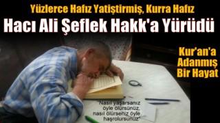Kurra Hafız,Hacı Ali Şeflek Hoca Vefat Etti