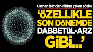 Uzman isimden koronavirüs ile ilgili dikkat çeken sözler