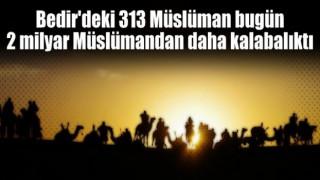 Bedir Savaşındaki 313 Müslüman