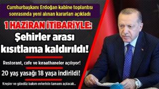 Cumhurbaşkanı Erdoğan yeni kararları açıkladı! Çoğu kısıtlama kaldırıldı