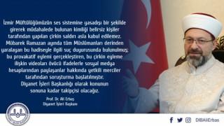 Diyanet İşleri Başkanı Erbaş, 'Konunun sonuna kadar takipçisi olacağız'