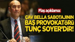 Flaş açıklama, Çav Bella sabotajının baş provokatörü Tunç Soyer'dir!