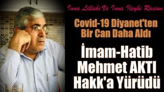 İmam-Hatibi Mehmet AKTI Koronavirüse Yenik Düştü
