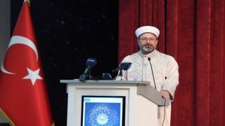 Başkan Erbaş: Diyanet olarak din istismarı ile mücadele başlattık