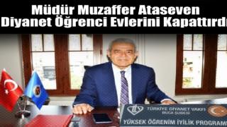 Müdür Ataseven Diyanet Öğrenci Evlerini Kapattırdı