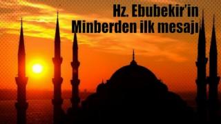 Hz. Ebubekir'in minberden ilk mesajı