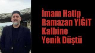 İmam Hatip Ramazan YİĞiT hoca hakka yürüdü