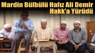 Mardin Bülbülü Hafız Ali Demir Hakk'a Yürüdü