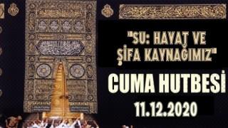 11 Aralık 2020 Tarihli Cuma Hutbesi