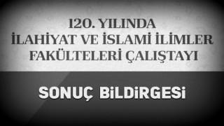 120. Yılında İlahiyat ve İslami İlimler Fakülteleri Çalıştayı sonuç bildirgesi açıklandı