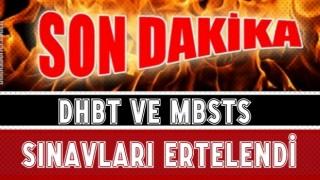 DHBT ve MBSTS sınavları ertelendi