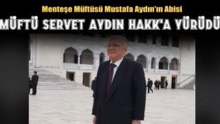Emekli Müftü Hafız Servet Aydın Hakk'a Yürüdü.