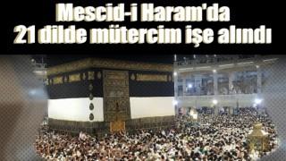 Mescid-i Haram'da 21 dilde mütercim işe alındı