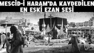 Mescid-i Haram'da kaydedilen en eski ezan sesi