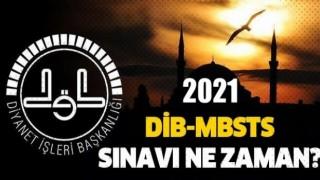 2021-DİB-MBSTS sınavı ne zaman başvurular ne zaman?