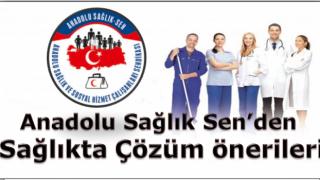 Anadolu Sağlık Sen'den Sağlıkta Çözüm önerileri