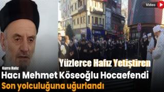 Çaykaralı Kurra Hafız Mehmet Köseoğlu Hoca vefat etti