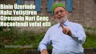 Giresunlu Nuri Genç Hocaefendi vefat etti