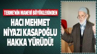 Mehmet Niyazi Kasapoğlu Hoca Hakka Yürüdü