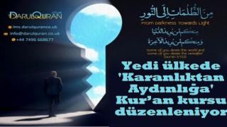 Yedi ülkede 'Karanlıktan Aydınlığa' Kur'an kursu düzenleniyor