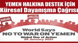 Yemen halkına destek için küresel dayanışma çağrısı yapıldı