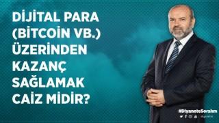 Dijital para (bitcoin vb.) üzerinden kazanç sağlamak caiz midir?