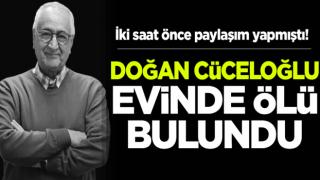 Psikolog yazar Doğan Cüceloğlu evinde ölü bulundu