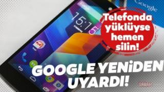 Google, akıllı telefon kullanıcılarını uyardı: Bu uygulamaları hemen silin