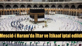 Mescid-i Haram'da İftar ve İtikaaf iptal edildi
