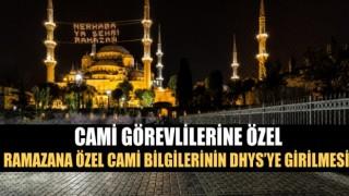 RAMAZANA ÖZEL CAMİ BİLGİLERİNİN DHYS'YE GİRİLMESİ