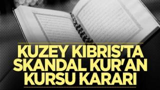 Kuzey Kıbrıs'ta skandal Kur'an kursu kararı