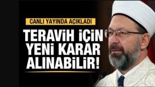Prof. Dr. Erbaş'tan teravih namazları için yeni açıklama