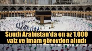 Suudi Arabistan'da binden fazla vaiz ve imam görevden alındı