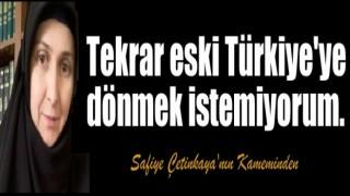 Tekrar eski Türkiye'ye dönmek istemiyorum.