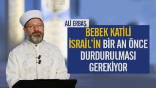 Bebek katili İsrail'in bir an önce durdurulması gerekiyor