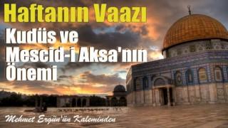 Kudüs ve Mescidi Aksa'nın Önemi