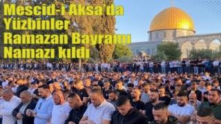 Mescid-i Aksa'da yüzbinler Ramazan Bayramı namazı kıldı