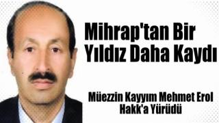 Müezzin Kayyım Mehmet Erol Hakk'a Yürüdü