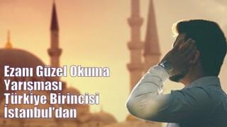 Ezanı Güzel Okuma Yarışması Türkiye Birincisi İstanbul'dan