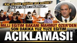 Milli Eğitim Bakanı Özer'den son dakika yüz yüze eğitim açıklaması!
