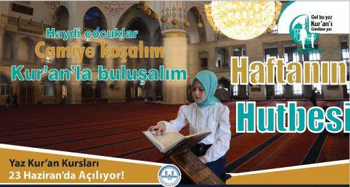 """20-06-2014 Tarihli Hutbe""""Camiye Koşalım, Kur'anla Buluşalım"""""""