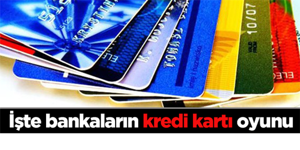 Bankalardan kredi kartı tuzağı