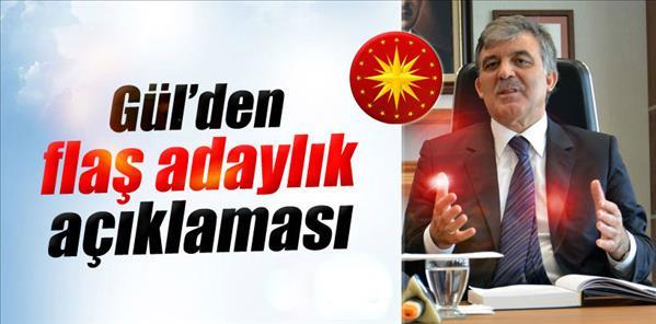 Cumhurbaşkanı Gül'den flaş adaylık açıklaması