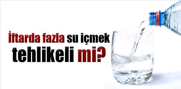 İftarda çok su içmek kilo aldırabilir