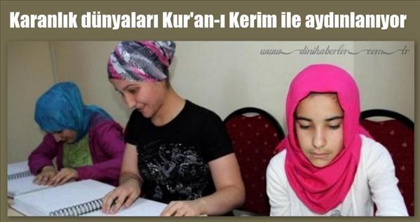 Karanlık dünyaları Kur'an-ı Kerim ile aydınlanıyor