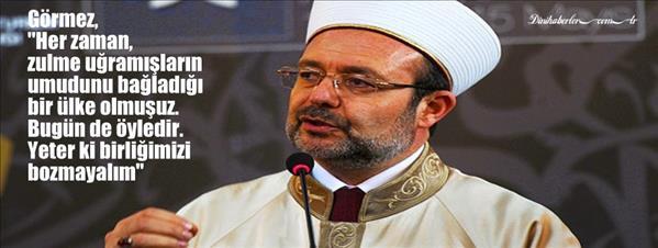 Diyanet İşleri Başkanı Mehmet Görmez'den Gazze mesajı